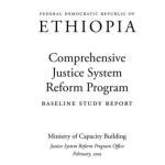 Ethiopia Comprehensive Justice System Reform Program - a baseline study report (2005)